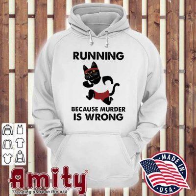 Black Cat running because murder Is wrong hoodie