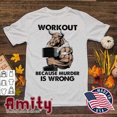 Buffalo workout because murder Is wrong shirt
