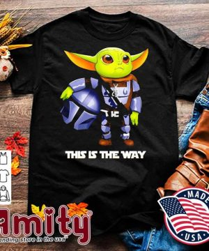 Baby Yoda Mandalorian this Is the way shirt