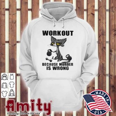 Black Cat Workout because murder Is wrong hoodie