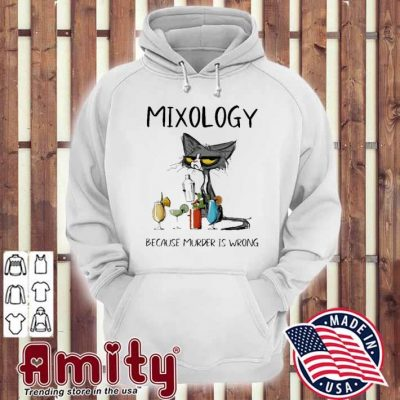 Black Cat Mixology because murder Is wrong hoodie