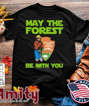 Bear may the forest be with you shirt