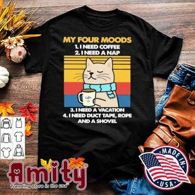 Cat My four moods I need coffee vinatge shirt