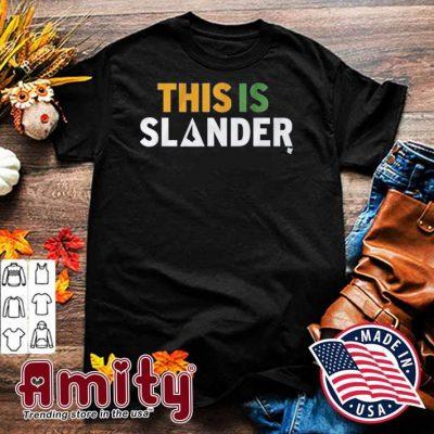 This Is Slander shirt