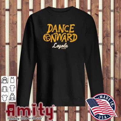 Dance onward loyola chicago sweater