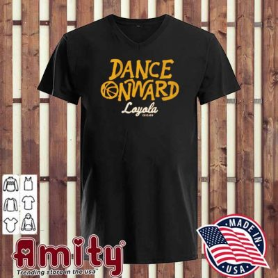 Dance onward loyola chicago v-neck