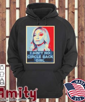 I ain't no Circle Back girl hoodie