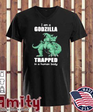 I am a Godzilla trapped In a human body v-neck