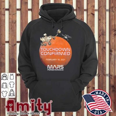 Official Touchdown confirmed February 18 2021 Mars perseverance hoodie
