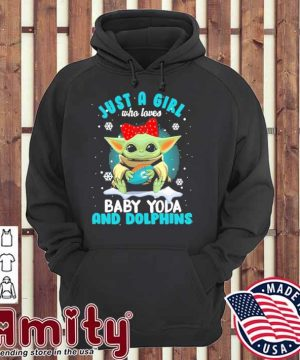 Just a girl who loves Baby Yoda and Dolphins hoodie