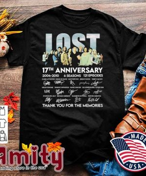 Lost movie 17th anniversary 2004 2010 signatures thank you for the memories shirt