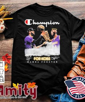 Champion for Kobe mamba forever signatures shirt