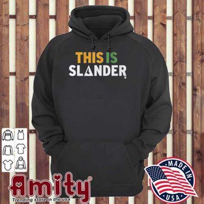This Is Slander hoodie