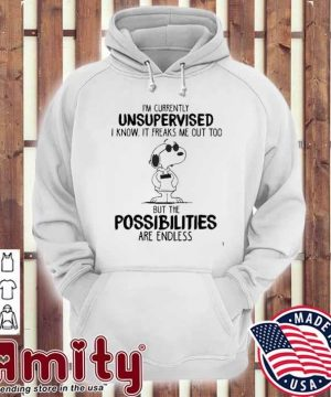 Snoopy I'm currently unsupervised but the possibilities are endless hoodie