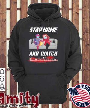 Stay home and Watch Wandavision hoodie