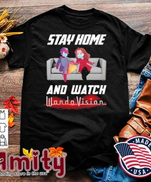 Stay home and Watch Wandavision shirt