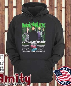 The Matrix 22nd anniversary 1999 2021 signatures thank you for the memories hoodie