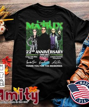 The Matrix 22nd anniversary 1999 2021 signatures thank you for the memories shirt