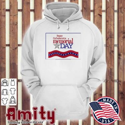 Happy confederate memorial day hoodie
