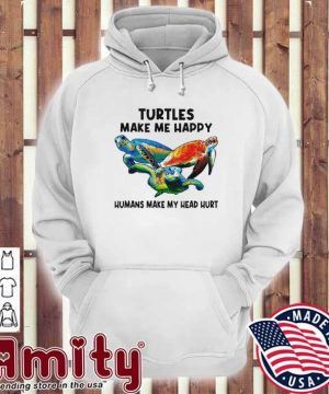 Turtle make me happy humans make my head hurt hoodie