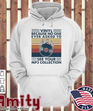 Vinyl because no one ever asked to see your Mp3 collection vintage hoodie