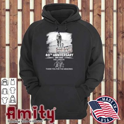 Mad Max 40th anniversary 1981 2021 signatures thank you for the memories hoodie