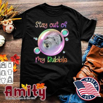 Stay Out Of Nikon Camera My Bubble Shirt