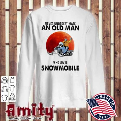 Never underestimate an old man who loves Snowmobile sweater