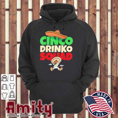 Cinco drinko squad hoodie