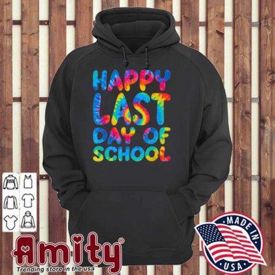 Happy last day of school hoodie