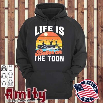 Toon pontoon boat boating life is better on the toon vintage hoodie