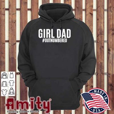 Girl dad outnumbered fathers gift wife daughter hoodie