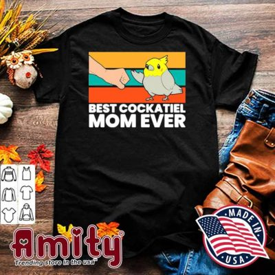 Bird Cockatiel Parrot Best Cockatiel Mom Ever Vintage shirt