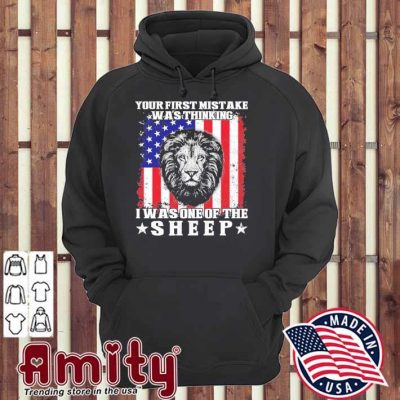 Lion your mistake was thinking I was one of the sheep american flag hoodie