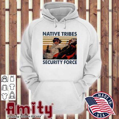 Native Tribes security force vintage hoodie