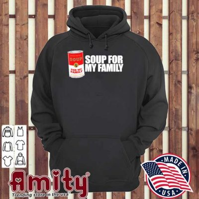 Soup for my family hoodie