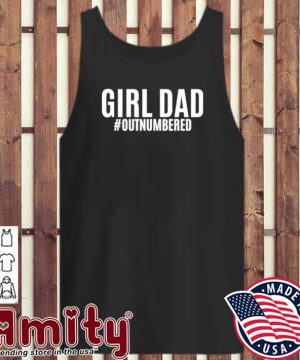 Girl dad outnumbered fathers gift wife daughter tank-top