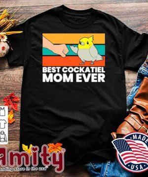 Bird Cockatiel Parrot Best Cockatiel Mom Ever Vintage shirt