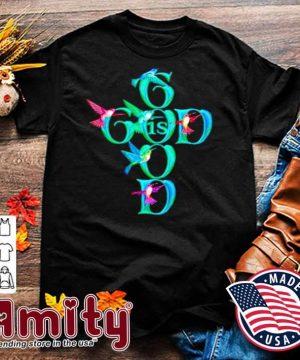 Good Is God Bird Shirt
