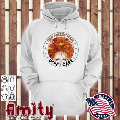Red frizzy hair don't care hoodie