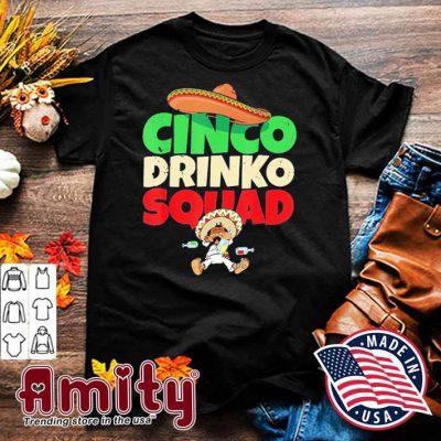 Cinco drinko squad shirt