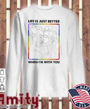 Life Is just better when I'm you sweater