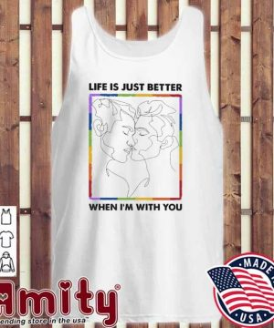 Life Is just better when I'm you tank-top