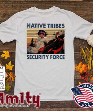 Native Tribes security force vintage shirt