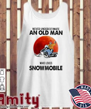 Never underestimate an old man who loves Snowmobile tank-top