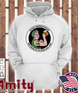 Never underestimate the power of an Irish old lady hoodie
