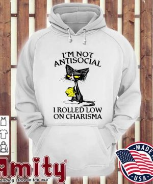 Official Black Cat I'm Not Antisocial I Rolled Low On Charisma Shirt hoodie