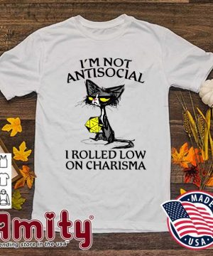 Official Black Cat I'm Not Antisocial I Rolled Low On Charisma Shirt