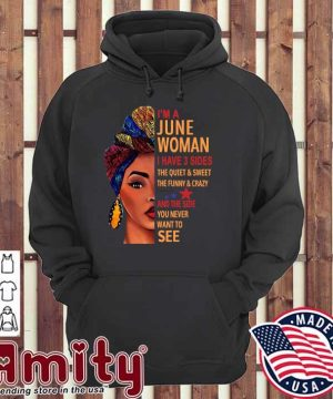 Official Black Woman I'm A June Woman I Have 3 Sides Shirt hoodie