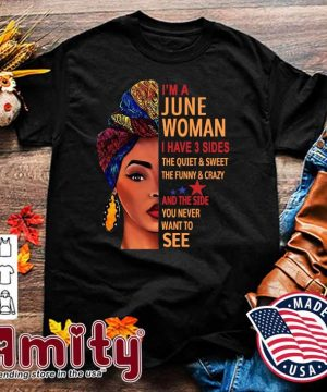 Official Black Woman I'm A June Woman I Have 3 Sides Shirt